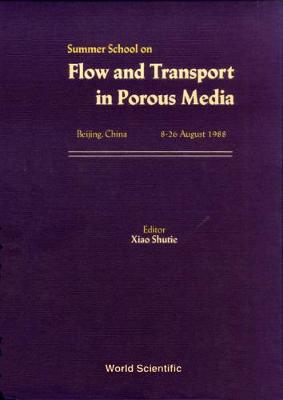 Flow And Transport In Porous Media - Proceedings Of The Summer School (Hardback)