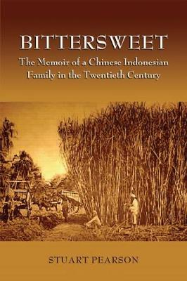 Bittersweet: The Memoir of a Chinese Indonesian Family in the Twentieth Century (Paperback)