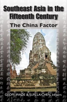 Southeast Asia in the Fifteenth Century: The Ming Factor (Paperback)