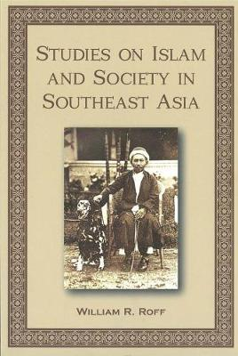 Studies on Islam and Society in Southeast Asia (Hardback)