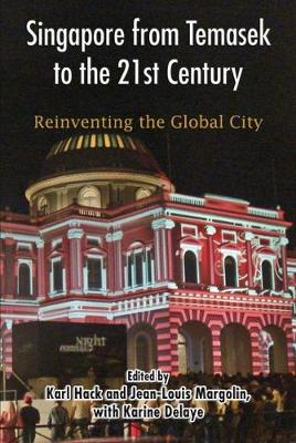 Singapore from Temasek to the 21st Century: Reinventing the Global City (Paperback)