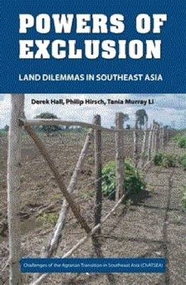 Powers of Exclusion: Land Dilemmas in Southeast Asia (Paperback)
