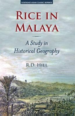 Rice in Malaya: A Study in Historical Geography (Paperback)