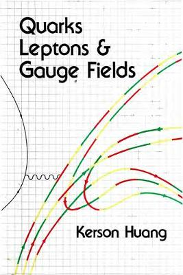Quarks, Leptons and Gauge Fields (Hardback)