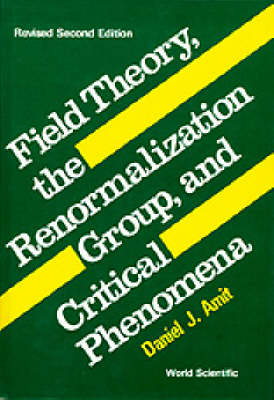 Field Theory, the Renormalization Group and Critical Phenomena (Paperback)