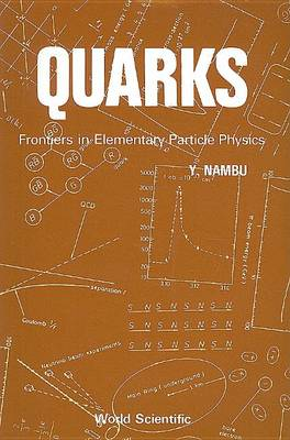 Quarks: Frontiers In Elementary Particle Physics (Paperback)