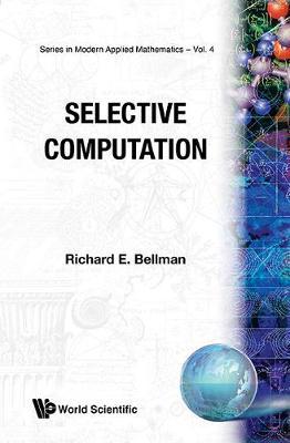 Selective Computation - Series In Modern Applied Mathematics 4 (Hardback)