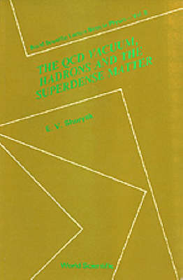 Qcd Vacuum, Hadrons And Superdense Matter, The - World Scientific Lecture Notes In Physics 8 (Hardback)