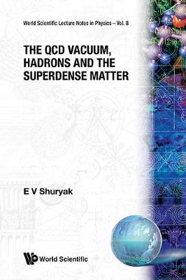 Qcd Vacuum, Hadrons And Superdense Matter, The - World Scientific Lecture Notes In Physics 8 (Paperback)