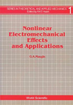 Nonlinear Electromechanical Effects And Applications - Series In Theoretical And Applied Mechanics 1 (Hardback)