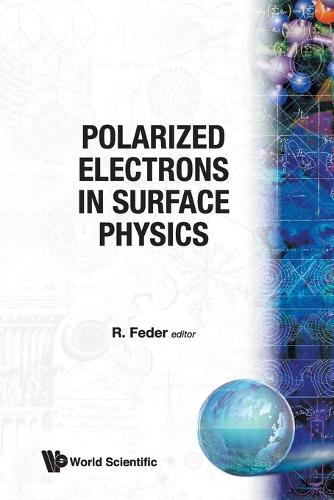 Polarized Electrons In Surface Physics - Advanced Series In Surface Science 1 (Paperback)