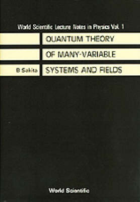 Quantum Theory Of Many Variable Systems And Fields - World Scientific Lecture Notes In Physics 1 (Paperback)