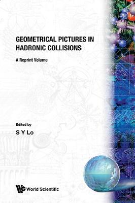 Geometrical Pictures In Hadronic Collisions: A Reprint Volume (Paperback)