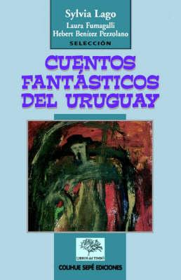 Cuentos Fantasticos Del Uruguay (Paperback)