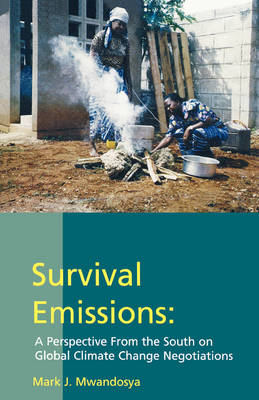 Survival Emissions: A Perspective from the South on Global Climate Change Negotiations (Paperback)