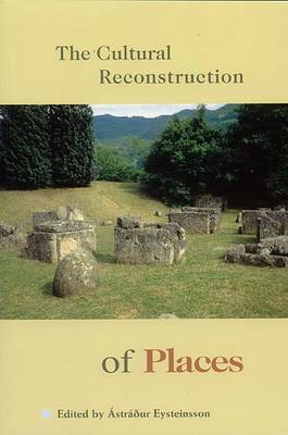 The Cultural Reconstruction of Places (Paperback)