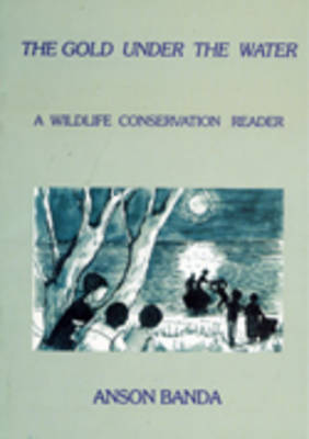 The Gold Under the Water: A Wildlife Conservation Reader (Paperback)