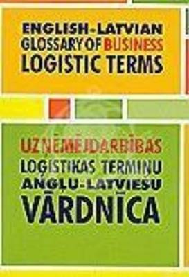 English-Latvian Glossary of Business Logistic Terms (Paperback)