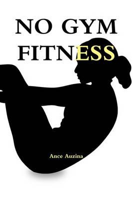 No Gym Fitness (Paperback)