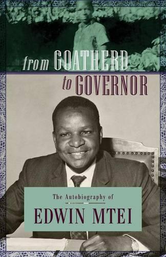 From Goatherd to Governor: The Autobiography of Edwin Mtei (Paperback)