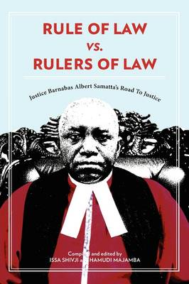 Rule of Law vs. Rulers of Law: Justice Barnabas Albert Samatta's Road to Justice (Paperback)