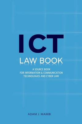 ICT Law Book: A Source Book for Information and Communication Technologies & Cyber Law (Paperback)