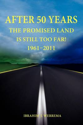 After 50 Years: The Promised Land is Still Too Far! 1961 - 2011 (Paperback)