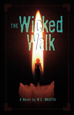 The Wicked Walk (Paperback)