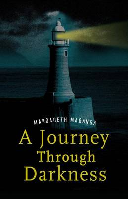 A Journey Through Darkness. A Story of Inspiration (Paperback)