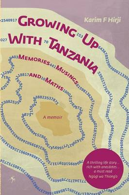 Growing Up with Tanzania. Memories, Musings and Maths (Paperback)