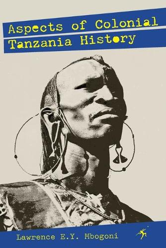 Aspects of Colonial Tanzania History (Paperback)