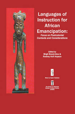 Languages of Instruction for African Emancipation: Focus on Postcolonial Contexts and Considerations (Paperback)