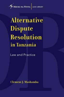 Alternative Dispute Resolution in Tanzania. Law and Practice (Paperback)