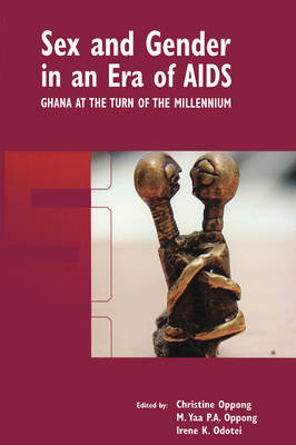 Sex and Gender in an Era of AIDS: Ghana at the Turn of the Millennium (Paperback)