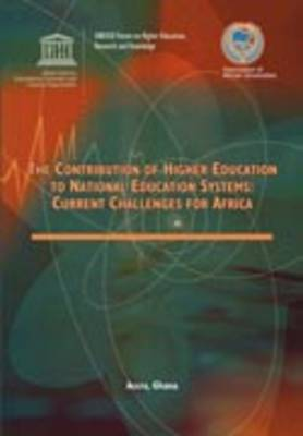 The Contribution of Higher Education to National Educational Systems: Current Challenges for Africa (Paperback)