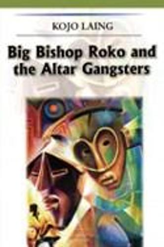 Big Bishop Roko and the Alter Gangsters (Paperback)
