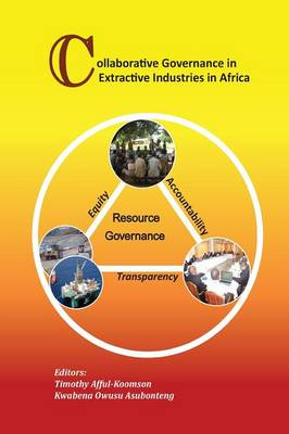 Collaborative Governance in Extractive Industries in Africa (Paperback)