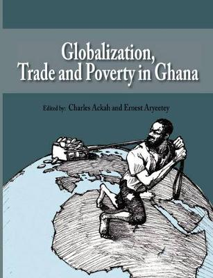Globalization, Trade and Poverty in Ghana (Paperback)