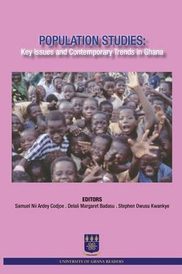 Population Studies: Key Issues and Contemporary Trends in Ghana (Paperback)