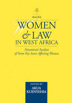 Women & Law in West Africa: Situational Analysis of Some Key Issues Affecting Women (Paperback)