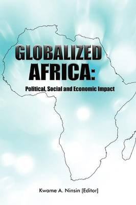 Globalized Africa: Political, Social and Economic Impact (Paperback)