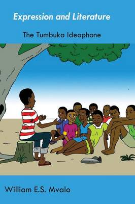 Expression and Literature: Common Tumbuka Ideophones and Their Usage (Paperback)