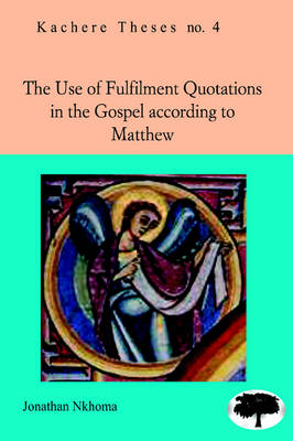 The Use of Fulfilment Quotations in the Gospel According to Matthew (Paperback)