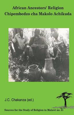 African Ancestors Religion: Chipembedzo Cha Makolo Achikuda (Paperback)