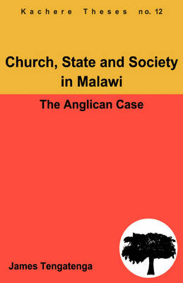Church, State and Society in Malawi: An Analysis of Anglican Ecclesiology (Paperback)