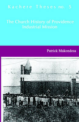 The Church History of Providence Industrial Mission (Paperback)