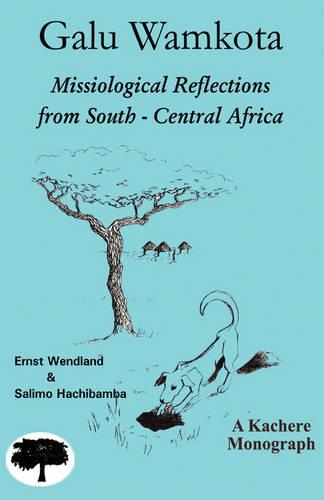 Galu Wamkota: Missiological Reflections from South-Central Africa (Paperback)