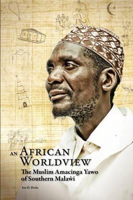 An African Worldview. The Muslim Amacinga Yawo of Southern Malawi (Paperback)