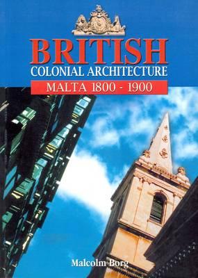 British Colonial Architecture: Malta (1800-1900) (Paperback)
