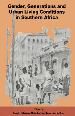 Gender, Generations and Urban Living Conditions in Southern Africa (Paperback)